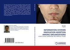 Capa do livro de INFORMATION SYSTEMS INNOVATION ADOPTION AMONG ORGANIZATIONS
