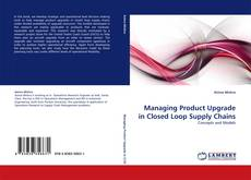 Bookcover of Managing Product Upgrade in Closed Loop Supply Chains