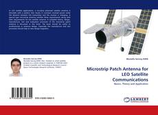 Bookcover of Microstrip Patch Antenna for LEO Satellite Communications