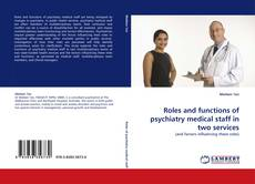 Bookcover of Roles and functions of psychiatry medical staff in two services