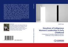 Couverture de Storylines of Indigenous Women''s Leadership in Early Childhood