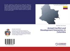 Bookcover of Armed Conflict and Development Economics in Colombia