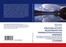 Обложка STRUCTURE-ACTIVITY RELATIONSHIPS FOR PHARMACOTOXICOLOGICAL ENDPOINTS