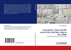 Bookcover of Corruption, Crisis and the end of the Cold War: Italy in the 1990s
