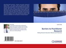 Bookcover of Barriers to Practitioner Research