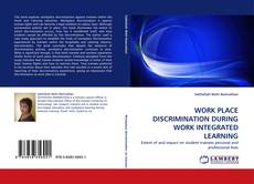 Bookcover of WORK PLACE DISCRIMINATION DURING WORK INTEGRATED LEARNING