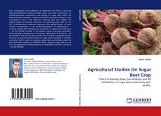 Bookcover of Agricultural Studies On Sugar Beet Crop