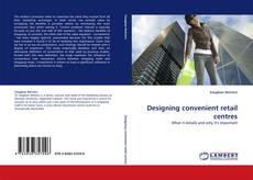 Bookcover of Designing convenient retail centres