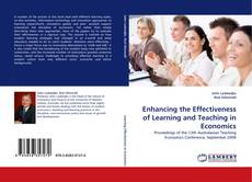Bookcover of Enhancing the Effectiveness of Learning and Teaching in Economics