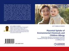 Bookcover of Placental Uptake of Environmental Chemicals and Children Allergy