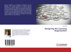 Bookcover of Designing the Learning Organization