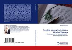 Bookcover of Serving Young Indonesian Muslim Women