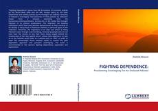 Bookcover of FIGHTING DEPENDENCE: