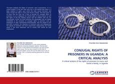 Copertina di CONJUGAL RIGHTS OF PRISONERS IN UGANDA: A CRITICAL ANALYSIS