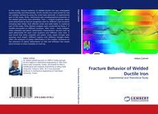 Fracture Behavior of Welded Ductile Iron kitap kapağı