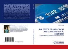 Bookcover of THE EFFECT OF PUBLIC DEBT ON STATE AND LOCAL ECONOMY