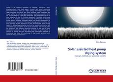 Bookcover of Solar assisted heat pump drying system