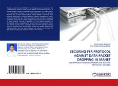 Couverture de SECURING FSR PROTOCOL AGAINST DATA PACKET DROPPING IN MANET