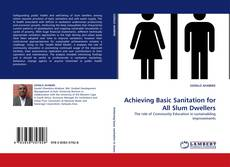 Bookcover of Achieving Basic Sanitation for All Slum Dwellers
