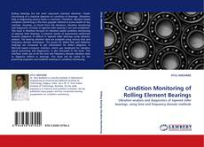 Bookcover of Condition Monitoring of Rolling Element Bearings