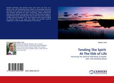 Couverture de Tending The Spirit  At The Ebb of Life