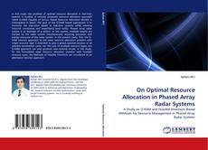 Bookcover of On Optimal Resource Allocation in Phased Array Radar Systems