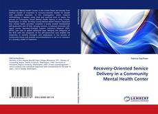 Bookcover of Recovery-Oriented Service Delivery in a Community Mental Health Center