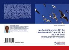 Mechanisms provided in the Namibian Anti-Corruptiin Act No. 8 of 2003: kitap kapağı