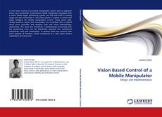 Bookcover of Vision Based Control of a Mobile Manipulator