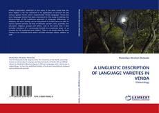 Bookcover of A LINGUISTIC DESCRIPTION OF LANGUAGE VARIETIES IN VENDA