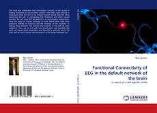 Functional Connectivity of EEG in the default network of the brain kitap kapağı