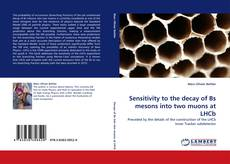 Bookcover of Sensitivity to the decay of Bs mesons into two muons at LHCb