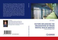 Bookcover of FACTORS INFLUENCING THE ORGANIZATION OF PRISON MENTAL HEALTH SERVICES