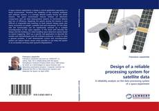 Bookcover of Design of a reliable processing system for satellite data