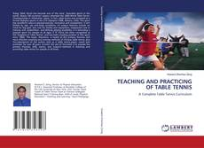 TEACHING AND PRACTICING OF TABLE TENNIS的封面