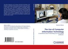 Bookcover of The Use of Computer Information Technology