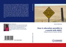 How is education possible in a world with AIDS? kitap kapağı