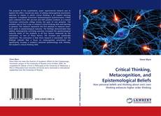 Bookcover of Critical Thinking, Metacognition, and Epistemological Beliefs
