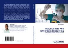 Capa do livro de NANOPARTICLES AND NANOFIBERS PRODUCTION