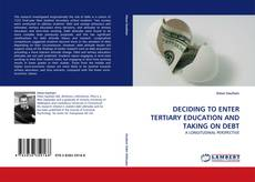 Bookcover of DECIDING TO ENTER TERTIARY EDUCATION AND TAKING ON DEBT