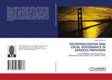 Bookcover of DECENTRALIZATION AND LOCAL GOVERNANCE IN SERVICES PROVISION