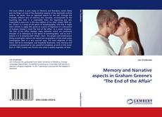 """Memory and Narrative aspects in Graham Greene's """"The End of the Affair""""的封面"""