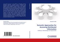 Bookcover of Semantic Approaches for Accessing Distributed Information