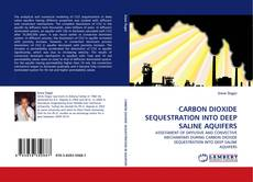 Buchcover von CARBON DIOXIDE SEQUESTRATION INTO DEEP SALINE AQUIFERS