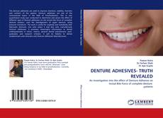 Bookcover of DENTURE ADHESIVES- TRUTH REVEALED