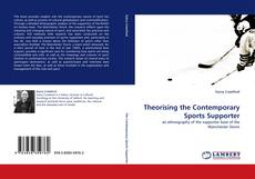 Bookcover of Theorising the Contemporary Sports Supporter