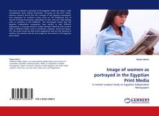 Bookcover of Image of women as portrayed in the Egyptian Print Media