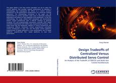 Capa do livro de Design Tradeoffs of Centralized Versus Distributed Servo Control