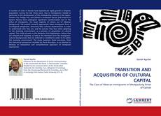 Bookcover of TRANSITION AND ACQUISITION OF CULTURAL CAPITAL