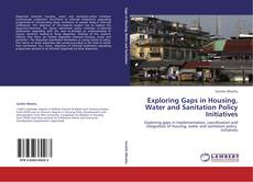 Bookcover of Exploring Gaps in Housing, Water and Sanitation Policy Initiatives